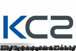 KCS là gì? Công việc của một người nhân viên KCS cần làm là gì?