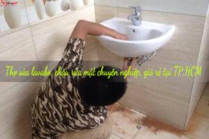 Thợ sửa lavabo, chậu rửa mặt chuyên nghiệp, giá rẻ tại TP.HCM