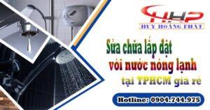 Sửa chữa lắp đặt vòi nước nóng lạnh tại TPHCM giá rẻ